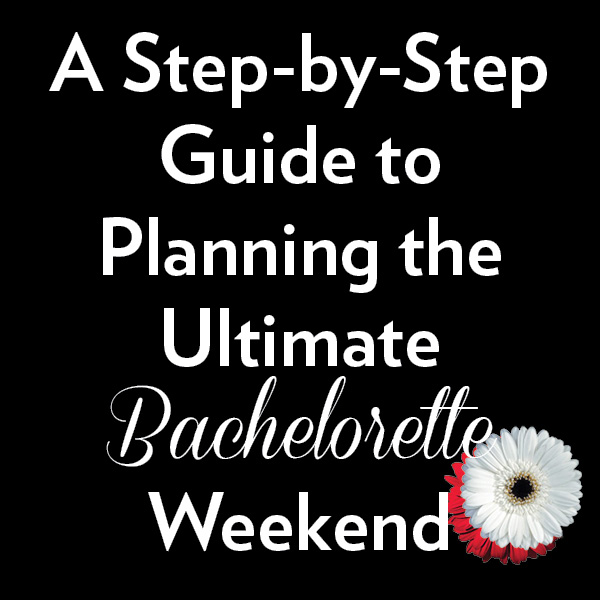 A StepbyStep Guide to Planning a Bachelorette Weekend Ultimate – When to Send out Bachelorette Party Invitations