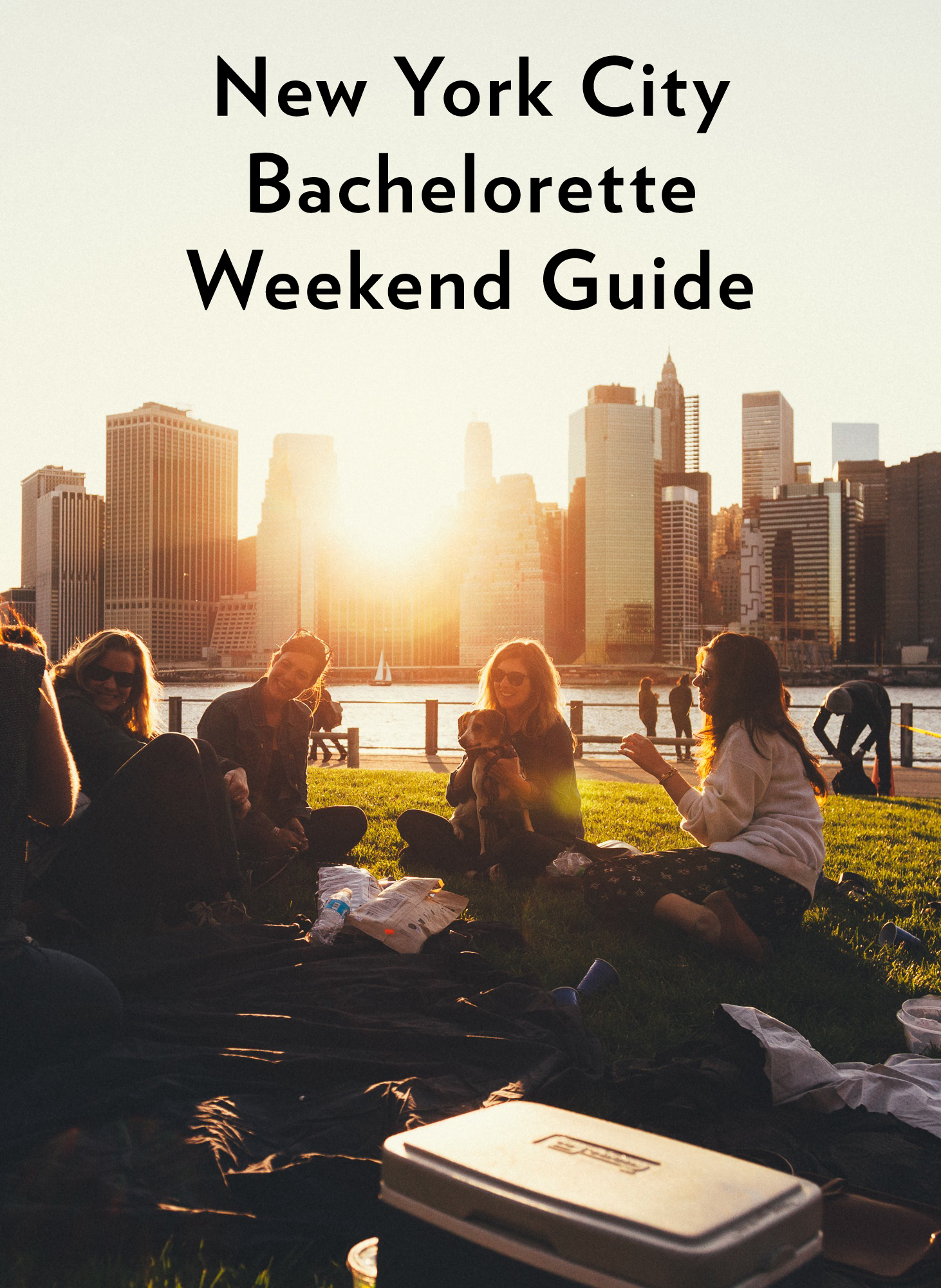 A New York City Bachelorette Weekend Guide Ultimate