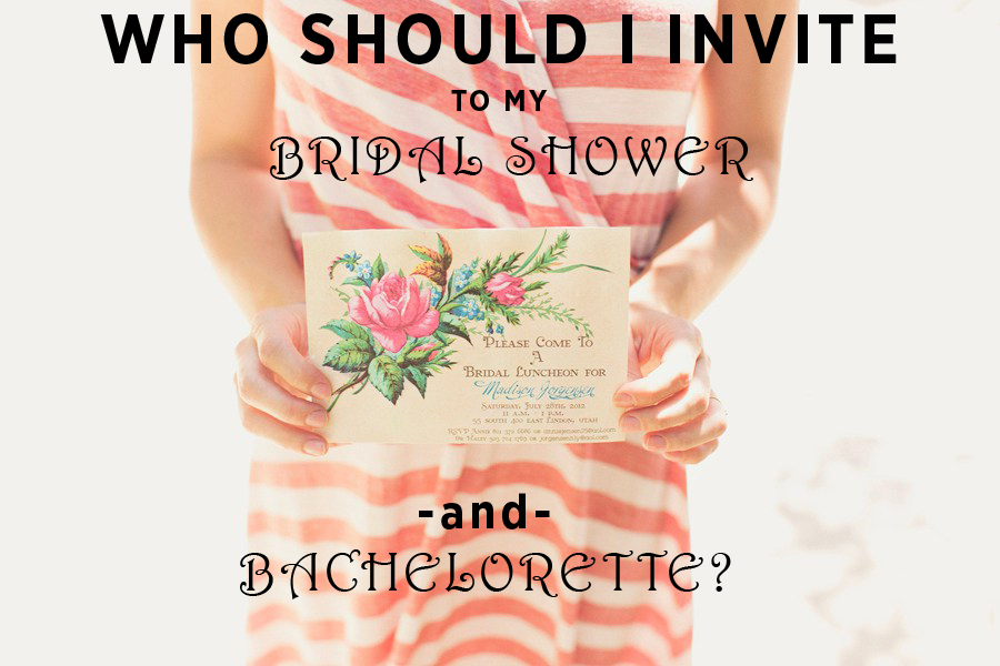 You Are Not Invited To Our Wedding: Just Who Exactly Is Invited: Bridal Shower & Bachelorette